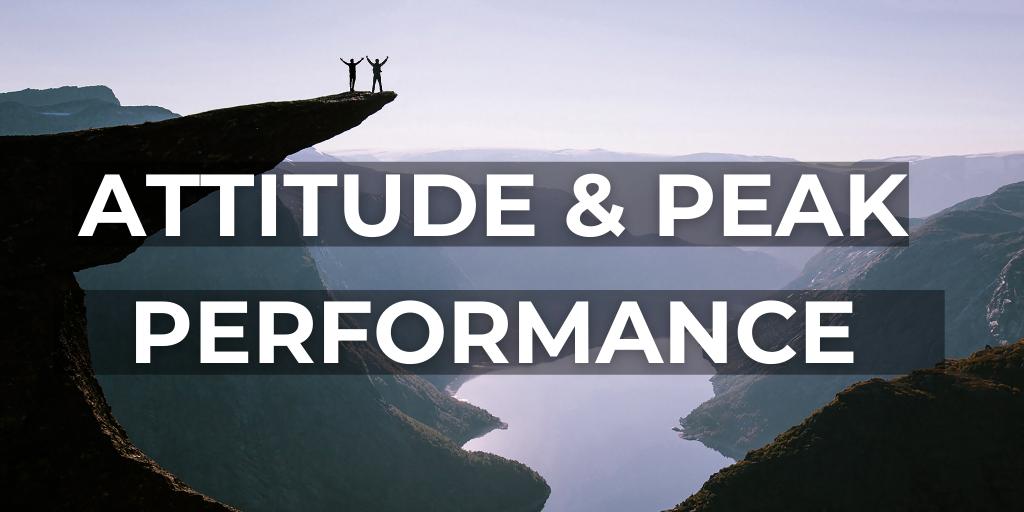 Attitude & Peak Performance
